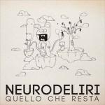 neurodeliri quello che resta