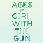 Girl With The Gun- Ages