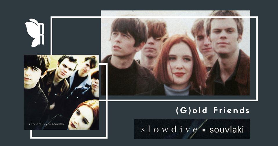 gold-friends-rockambula-souvlaki-slowdive